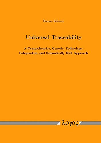 9783832531140: Universal Traceability: A Comprehensive, Generic, Technology-Independent, and Semantically Rich Approach