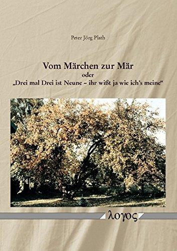 9783832531270: Vom Marchen Zur Mar Oder 'drei Mal Drei Ist Neune: Ihr Wisst Ja Wie Ich's Meine: Strukturale Marchenanalysen
