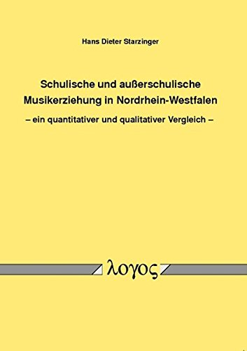 9783832531355: Schulische und außerschulische Musikerziehung in Nordrhein-Westfalen -- ein quantitativer und qualitativer Vergleich