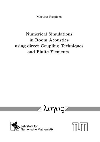 9783832531393: Numerical Simulations in Room Acoustics Using Direct Coupling Techniques and Finite Elements
