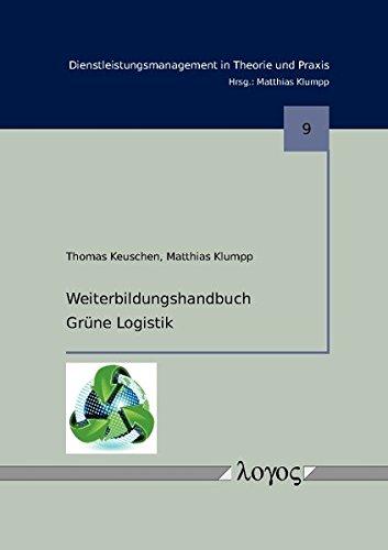 9783832531768: Weiterbildungshandbuch Grune Logistik (Dienstleistungsmanagement in Theorie Und Praxis) (German Edition)