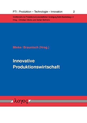 9783832531775: Innovative Produktionswirtschaft: Jubilaumsschrift Zu 20 Jahren Produktionswirtschaftlicher Forschung an Der BTU Cottbus (Pti: Produktion - Technologie - Innovation) (German Edition)