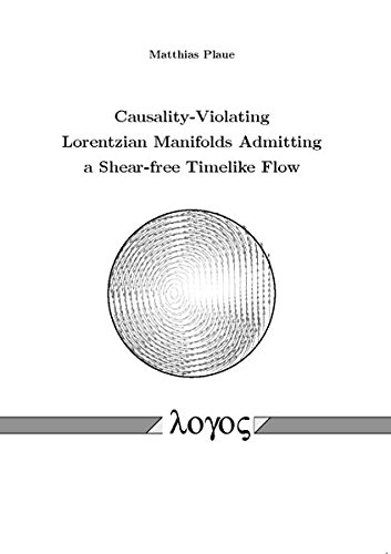 9783832531867: Causality-Violating Lorentzian Manifolds Admitting a Shear-free Timelike Flow