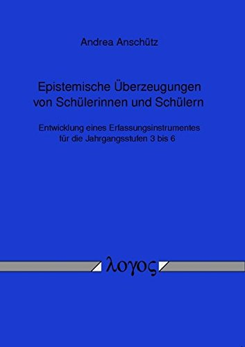9783832531980: Epistemische Überzeugungen von Schülerinnen und Schülern - Entwicklung eines Erfassungsinstrumentes für die Jahrgangsstufen 3 bis 6