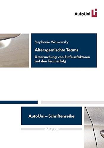 9783832532437: Altersgemischte Teams: Untersuchung Von Einflussfaktoren Auf Den Teamerfolg (Autouni - Schriftenreihe)