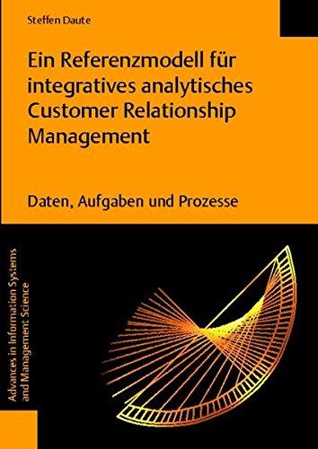 9783832532727: Ein Referenzmodell Fur Integratives Analytisches Customer Relationship Management: Daten, Aufgaben Und Prozesse (Advances in Information Systems and Management Science)
