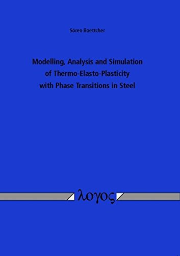 9783832532963: Modelling, Analysis and Simulation of Thermo-Elasto-Plasticity with Phase Transitions in Steel