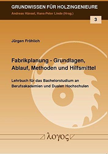 9783832533403: Fabrikplanung: Grundlagen, Ablauf, Methoden Und Hilfsmittel (Grundwissen Fur Holzingenieure)