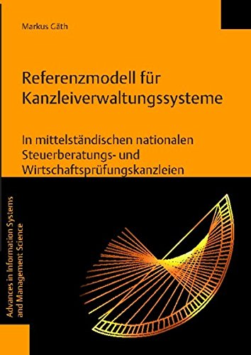 9783832533502: Ein Referenzmodell Fur Kanzleiverwaltungssysteme: In Mittelstandischen Nationalen Steuerberatungs- Und Wirtschaftsprufungskanzleien (Advances in ... and Management Science) (German Edition)