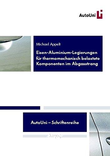 9783832534615: Eisen-Aluminium-Legierungen Fur Thermomechanisch Belastete Komponenten Im Abgasstrang (Autouni - Schriftenreihe) (German Edition)