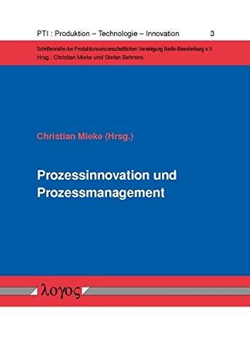 9783832535124: Prozessinnovation Und Prozessmanagement: Zwei Managementfelder Zur Starkung Der Prozessleistung in Unternehmen (Pti : Produktion - Technologie - Innovation)