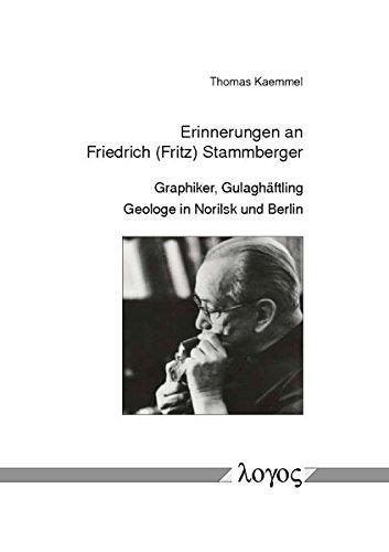 9783832535766: Erinnerungen an Friedrich (Fritz) Stammberger. Graphiker, Gulagh�ftling, Geologe in Norilsk und Berlin