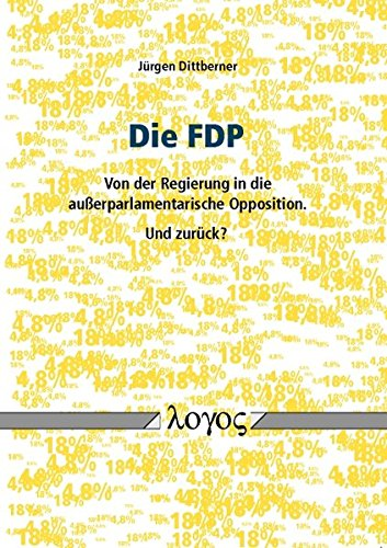 9783832536466: Die Fdp - Von Der Regierung in Die Ausserparlamentarische Opposition. Und Zuruck? (German Edition)