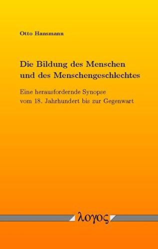 9783832538194: Die Bildung Des Menschen Und Des Menschengeschlechtes: Eine Herausfordernde Synopse Vom 18. Jahrhundert Bis Zur Gegenwart