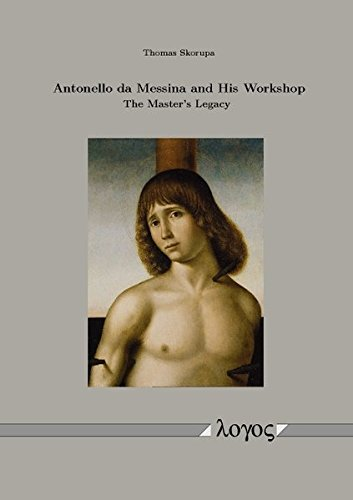 9783832539290: Antonel lo da Messina and His Workshop: The Master's Legacy