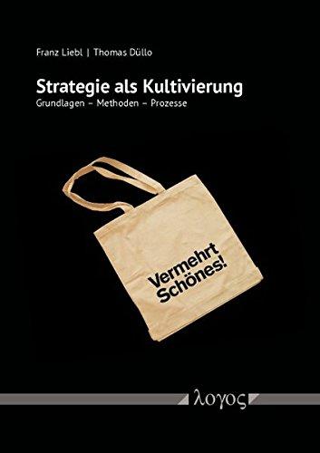 9783832539771: Strategie als Kultivierung: Grundlagen - Methoden - Prozesse (Kulturelle Innovation Und Strategische Kultivierung) (German Edition)