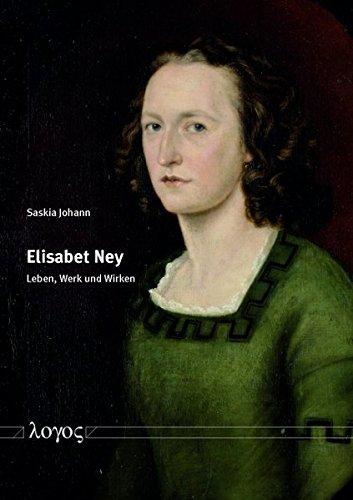 9783832539955: Die Bildhauerin Elisabet Ney: Leben, Werk Und Wirken