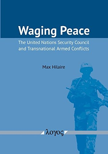 9783832540005: Waging Peace: The United Nations Security Council and Transnational Armed Conflicts