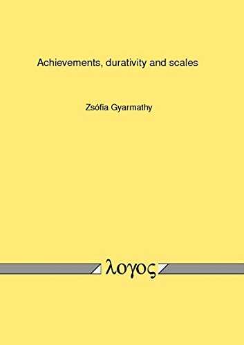 9783832540760: Achievements, durativity and scales