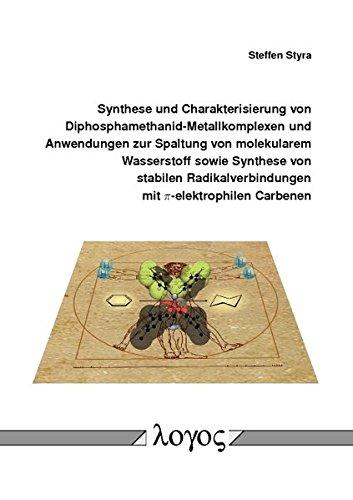 9783832540784: Synthese und Charakterisierung von Diphosphamethanid-Metallkomplexen und Anwendungen zur Spaltung von molekularem Wasserstoff sowie Synthese von stabilen Radikalverbindungen mit $pi$-elektrophilen Carbenen