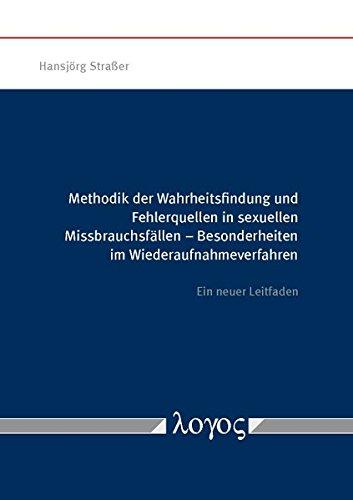 9783832541743: Methodik Der Wahrheitsfindung Und Fehlerquellen in Sexuellen Missbrauchsfallen: Besonderheiten Im Wiederaufnahmeverfahren (German Edition)