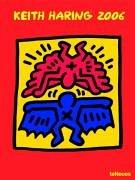 9783832709327: Keith Haring 2006 Calendar