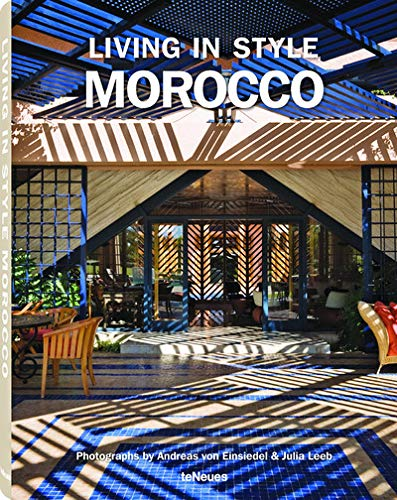 Living in Style Morocco (Hardcover): Andreas Von Einsiedel
