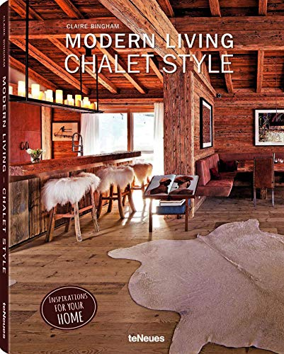 Modern Living: Chalet Style: Claire Bingham,