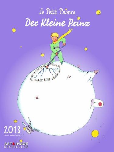 9783832759445: 2013 A&I the Little Prince Poster Calendar