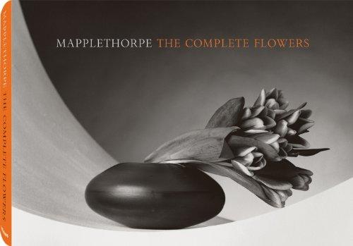 Mapplethorpe The Complete Flowers: Arthur Danto, Herbert