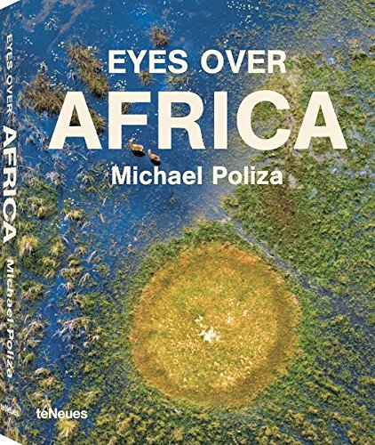 Eyes Over Africa: Michael Poliza