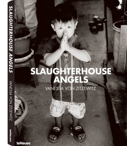 Slaughterhouse Angels (Photographer): Vanessa von Zitzewitz