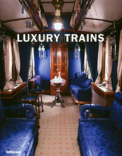 Luxury Trains (Luxury Books): Smith, John