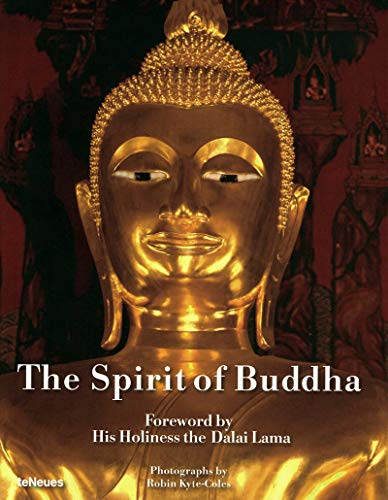 The Spirit of Buddha: teNeues Verlaf GmbH; Foreword By His Holiness the Dalai Lama