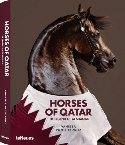 Horses of Qatar, The Legend of Shaqab.: Venessa Von Zitzewitz.