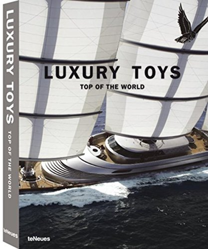 9783832794071: Luxury Toys: Top of the World (English, German, French, Italian and Spanish Edition)