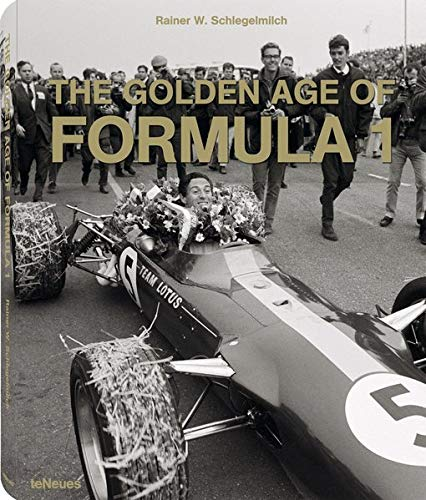 The Golden Age of Formula 1: Schlegelmilch, Rainer W.