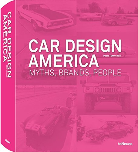 Car Design America: Myths, Brands, People (English, German and Spanish Edition): Paolo Tumminelli