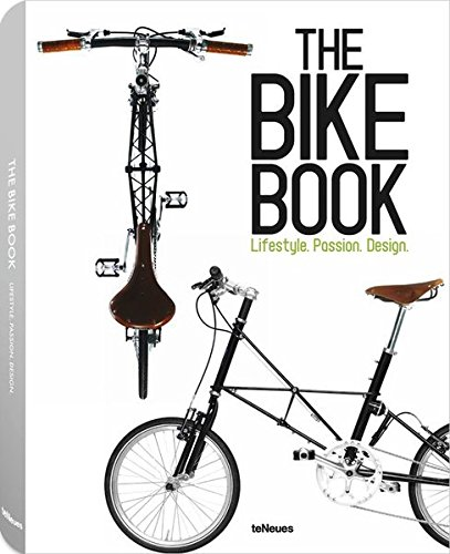 9783832796051: The Bike Book: Passion, Lifestyle, Design (English, German and French Edition)