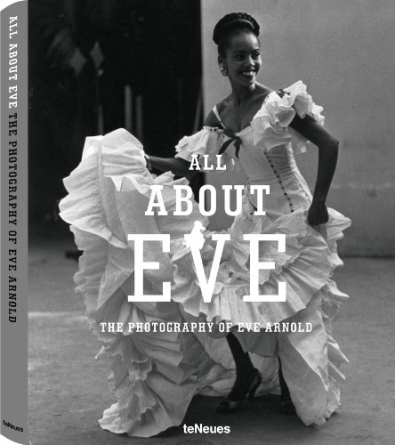 9783832796419: All About Eve: The Photography of Eve Arnold