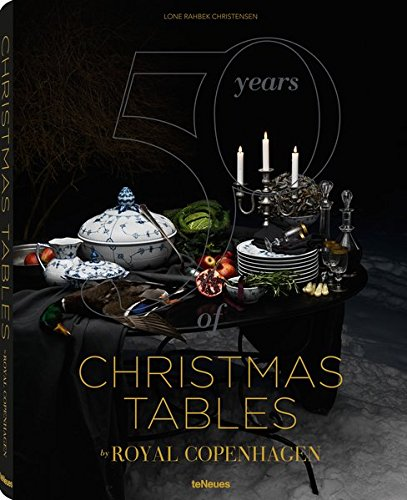 50 Years of Christmas Tables by Royal Copenhagen: teNeues