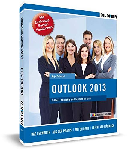 9783832800581: Outlook 2013: E-Mails, Kontakte und Termine im Griff: Mit Exchange Server Funktionen