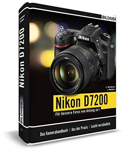 9783832801489: Nikon D7200 - Für bessere Fotos von Anfang an!: Das umfangreiche Praxisbuch inkl. GRATIS eBook