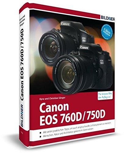 9783832801625: Canon EOS 760D / 750D - Für bessere Fotos von Anfang an!: Das umfangreiche Praxisbuch inkl. GRATIS eBook