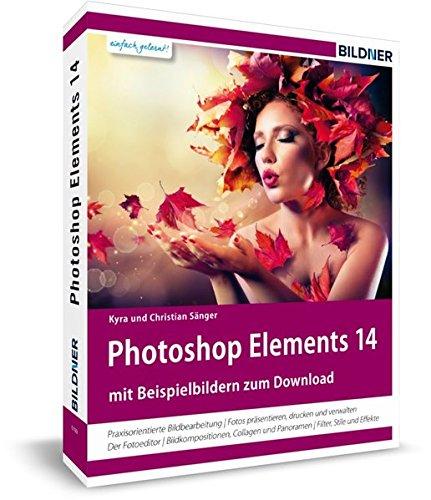 9783832801786: Photoshop Elements 14 - Das umfangreiche Praxisbuch!: 544 Seiten - leicht verständlich und in komplett in Farbe!