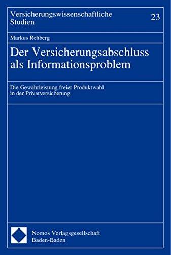 Der Versicherungsabschluss als Informationsproblem