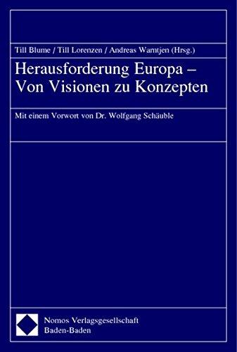 9783832900786: Herausforderung Europa - Von Visionen zu Konzepten: Mit einem Vorwort von Dr. Wolfgang Sch�uble