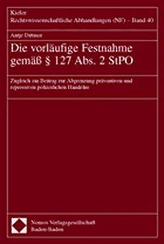 Die vorläufige Festnahme gemäß § 127 Abs. 2 StPO: Antje Dittmer