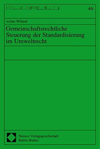 Gemeinschaftsrechtliche Steuerung der Standardisierung im Umweltrecht: Achim Willand