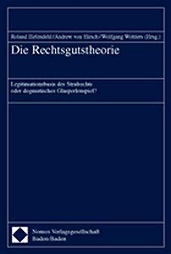 9783832901578: Die Rechtsgutstheorie: Legitimationsbasis des Strafrechts oder dogmatisches Glasperlenspiel?
